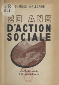 Charles Malégarie - 20 ans d'action sociale.