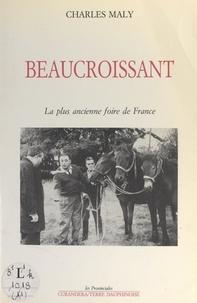 Charles Maly et P. Filiolley - Beaucroissant - La plus ancienne foire de France.