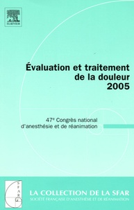 Charles-Marc Samama et Xavier Capdevila - Evaluation et traitement de la douleur - 47e Congrès national d'anesthésie et de réanimation.