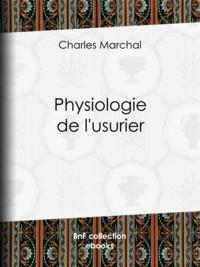 Charles Marchal et Paul Gavarni - Physiologie de l'usurier.