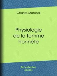 Charles Marchal et Paul Gavarni - Physiologie de la femme honnête.