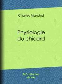 Charles Marchal et Paul Gavarni - Physiologie du chicard.