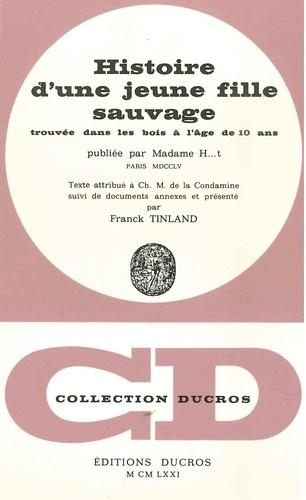Charles-Marie de La Condamine et Franck Tinland - Histoire d'une jeune fille sauvage.