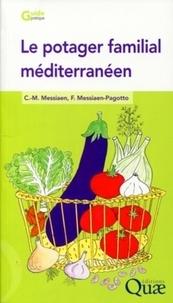 Charles-Marie Messiaen et Fabienne Messiaen-Pagotto - Le potager familial méditéranéen.