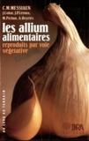 Charles-Marie Messiaen et André Beyères - Les alliums alimentaires reproduits par voie végétative.