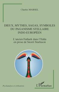 Charles Marsel - Dieux, mythes, sagas, symboles du paganisme stellaire indo-européen - L'ancien Futhark dans l'Edda en prose de Snorri Sturluson.