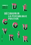 Charles Martin-Krumm - Découvrir la psychologie positive.