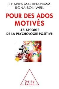 Charles Martin-Krumm et Ilona Boniwell - Pour des ados motivés - Les apports de la psychologie positive.