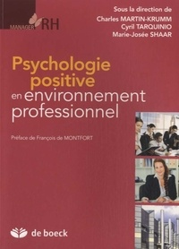 Charles Martin-Krumm et Cyril Tarquinio - Psychologie positive en environnement professionnel.