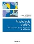 Charles Martin-Krumm et Cyril Tarquinio - Psychologie positive - Etat des savoirs, champs d'application et perspectives.