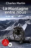 Charles Martin - La Montagne entre nous.
