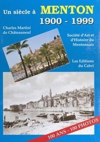 Charles Martini de Châteauneuf - Un siècle à Menton (1900-1999).