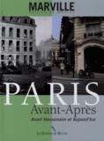 Charles Marville et Patrice de Moncan - Paris avant/après - Avant Haussmann et Aujourd'hui.
