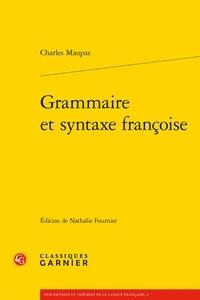 Charles Maupas - Grammaire et syntaxe françoise.