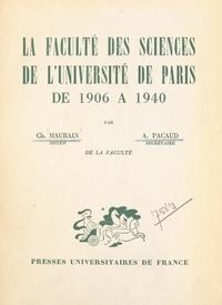 Charles Maurain et A. Pacaud - La Faculté des sciences de l'Université de Paris de 1906 à 1940.