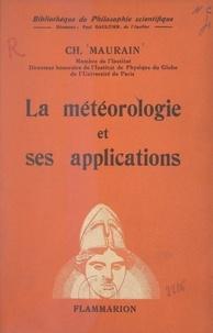 Charles Maurain et Paul Gaultier - La météorologie et ses applications.
