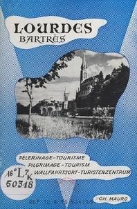 Charles Mauro - Lourdes, Bartrès - Pèlerinage-tourisme.
