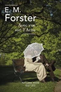 Charles Mauron et E. M. Forster - Pavillons Poche  : Avec vue sur l'Arno.