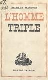 Charles Mauron - L'homme triple.