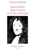 Charles Mauron - L'Inconscient dans l'oeuvre et la vie de Racine.