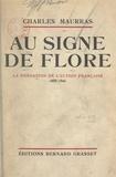 Charles Maurras - Au signe de Flore : souvenirs de vie politique - L'affaire Dreyfus, la fondation de l'Action française, 1898-1900.