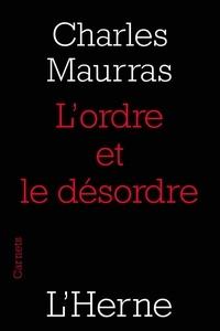 Charles Maurras - L'ordre et le désordre.