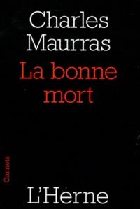 Charles Maurras - La bonne mort.