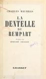 Charles Maurras et Bernard Grasset - La dentelle du rempart - Choix de pages civiques en prose et en vers (1886-1936).