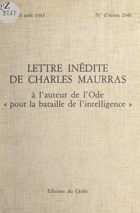 """Charles Maurras - Lettre inédite de Charles Maurras à l'auteur de l'ode """"Pour la bataille de l'intelligence""""."""