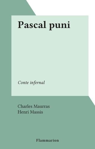 Charles Maurras et Henri Massis - Pascal puni - Conte infernal.