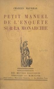 Charles Maurras - Petit manuel de l'Enquête sur la monarchie.