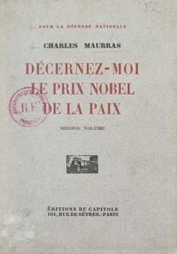 Charles Maurras - Pour la défense nationale (2). Décernez-moi le prix Nobel de la paix.