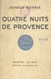 Charles Maurras - Quatre nuits de Provence.