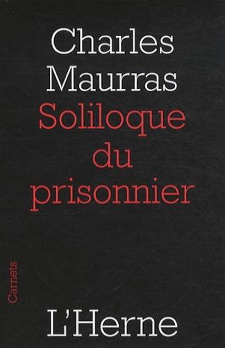 Charles Maurras - Soliloque du prisonnier.