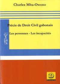 Charles Mba-Owono - Précis de Droit Civil gabonais - Les personnes - Les incapacités.