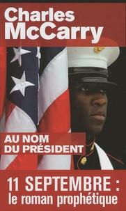 Charles McCarry - Au nom du président.