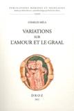 Charles Méla - Variations sur l'amour et le Graal.