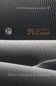 Charles Melman - Colloque de Fez, 25-28 mai 2006 - Tome 2, Heurs et malheurs de l'identité.