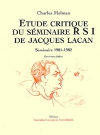 Charles Melman - Etude critique du séminaire RSI de Jacques Lacan - Séminaire 1981-1982.