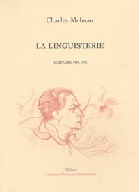 Charles Melman - La Linguisterie - Séminaire 1991-1993.