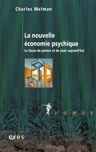 La nouvelle économie psychique - Charles Melman - Format ePub - 9782749224336 - 17,99 €