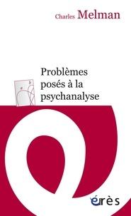 Charles Melman - Problèmes posés à la psychanalyse.