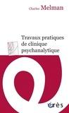 Charles Melman - Travaux pratiques de clinique psychanalytique - Séminaire de l'année 1985-1986.