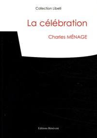 Charles Ménage - La célébration.