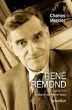 Charles Mercier - René Remond - Une traversée du XXe siècle.