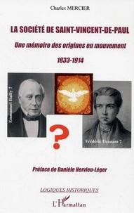 Charles Mercier - Société de Saint-Vincent de Paul : une mémoire des origines en mouvement, 1833-1914.