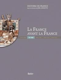 Charles Mériaux et Geneviève Bührer-Thierry - La France avant la France (481-888).