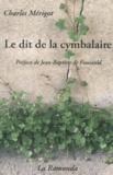 Charles Mérigot - Le dit de la cymbalaire - Du chômage et autres poisons.