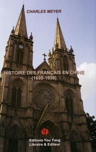 Charles Meyer - Histoire des Français en Chine (1698-1939).