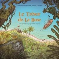 Charles-Mézence Briseul et David d' Eurveilher - Le trésor de La Buse - Une enquête historique pour petits et grands.